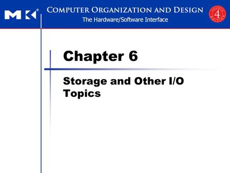 Chapter 6 Storage and Other I/O Topics. Chapter 6 — Storage and Other I/O Topics — 2 Introduction I/O bus connections §6.1 Introduction.