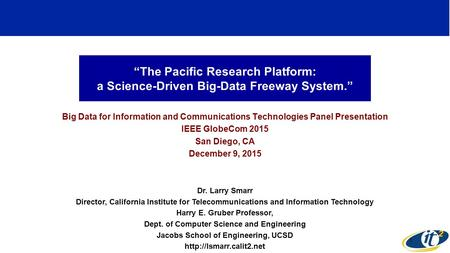 """The Pacific Research Platform: a Science-Driven Big-Data Freeway System."" Big Data for Information and Communications Technologies Panel Presentation."