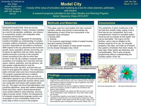 Model City Model City A study of the value of simulation and modeling as a tool for urban planners, politicians, and citizens A research proposal submitted.