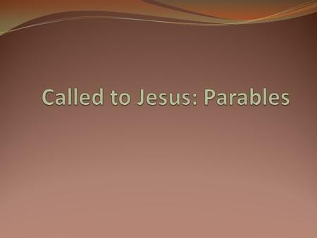 Called to Jesus: Parables
