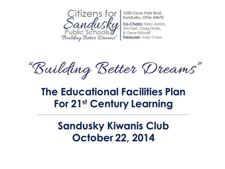 The Educational Facilities Plan For 21 st Century Learning Sandusky Kiwanis Club October 22, 2014.