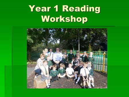 Year 1 Reading Workshop. End of Year Expectations Word ReadingComprehension As above and: Letters and Sounds Phases 4 to 5.  Respond speedily with the.