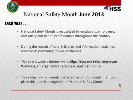 National Safety Month is recognized by employers, employees, and safety and health professionals throughout the country During the month of June, HSS provided.