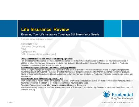 Life Insurance Review Ensuring Your Life Insurance Coverage Still Meets Your Needs A life insurance sales presentation PRESENTED BY: [Presenter, Designations]