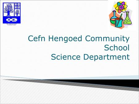 Cefn Hengoed Community School Science Department.