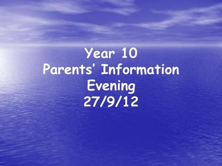 Year 10 Parents' Information Evening 27/9/12. Outline of the Evening Welcome introduction Welcome introduction KS4 Expectations KS4 Expectations KS4 Handbook.