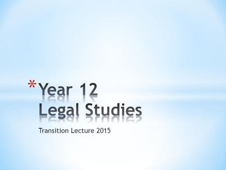 Transition Lecture 2015. * 4 MODULES * The Australian Legal System * Constitutional Government * Law Making * Justice Systems www.dailytelegraph.com.au.