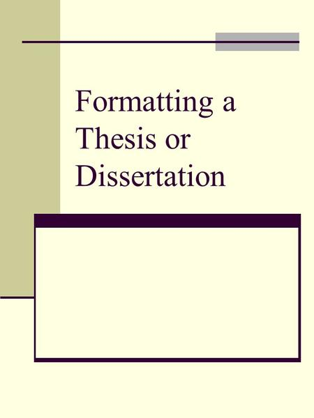 Formatting a Thesis or Dissertation. Introduction In this seminar, we will review the Guidelines for Preparing a Thesis or Dissertation, go over common.