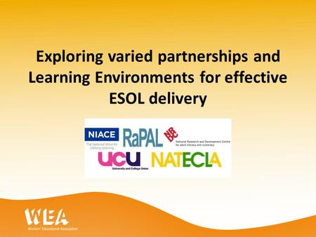 Exploring varied partnerships and Learning Environments for effective ESOL delivery.