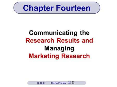 Chapter Fourteen Communicating the Research Results and Managing