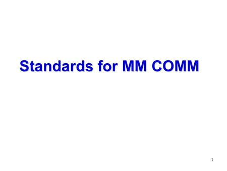 1 Standards for MM COMM. 2 Interpersonal 3 Interactions over the Internet.