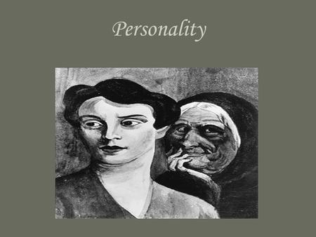 Personality. Personality Defined Personality consists of the behaviors, attitudes, feelings, and the ways of thinking that makes you an individual. Your.