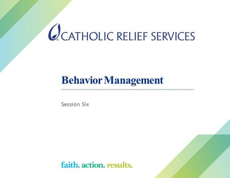 Behavior Management Session Six. Why do people behave a certain way? Discuss with your neighbor – Why do you brush your teeth? – Why do you go to work?