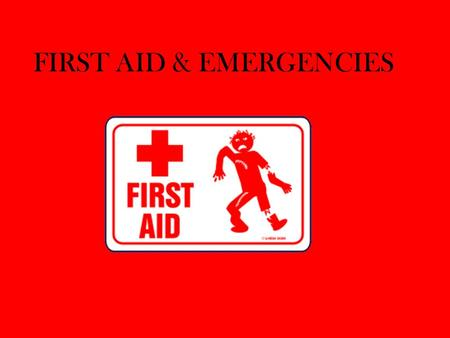 FIRST AID & EMERGENCIES