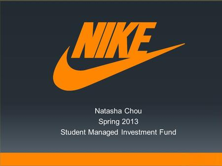 Natasha Chou Spring 2013 Student Managed Investment Fund