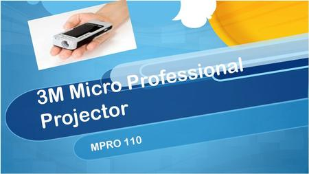 3M Micro Professional Projector MPRO 110. What is it? A Micro-Projector is a hand-held device that can be used instead of a normal sized projector.