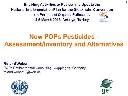 POPEC 2013 New POPs Pesticides - Assessment/Inventory and Alternatives Roland Weber POPs Environmental Consulting, Göppingen, Germany