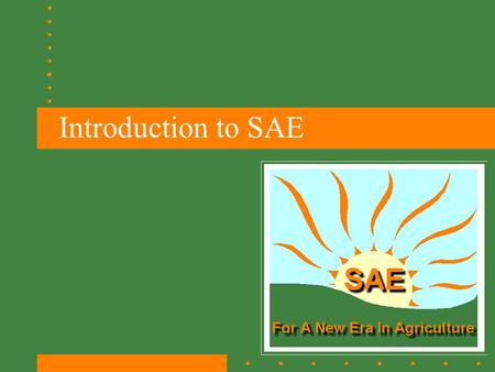 Introduction to SAE. Read this carefully! Wanted: Landscape Maintenance worker, Operate a lawn mower and power blower. Need a person who can work with.
