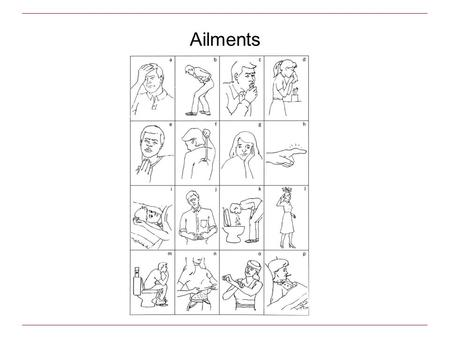 Ailments. Signer A:express concern B:complain about present condition A:make suggestion B:respond.