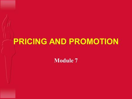 PRICING AND PROMOTION Module 7. PRICING STRATEGY.