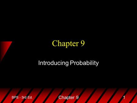 BPS - 3rd Ed. Chapter 91 Introducing Probability.