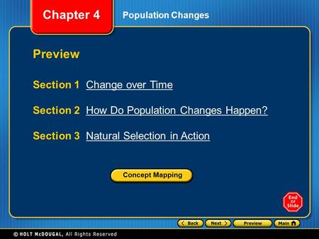 Chapter 4 Preview Section 1 Change over TimeChange over Time Section 2 How Do Population Changes Happen?How Do Population Changes Happen? Section 3 Natural.