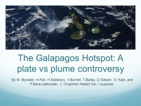 The Galapagos Hotspot: A plate vs plume controversy