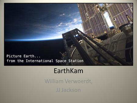 EarthKam William Verwoerdt, JJ Jackson. Orbital Mechanics Field of View (FOV): Amount of Earth's surface seen by space craft Satellite Ground Tracks: