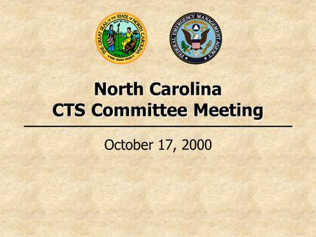 North Carolina CTS Committee Meeting October 17, 2000.