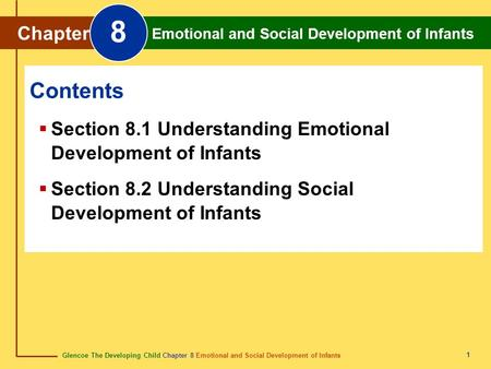 Glencoe The Developing Child Chapter 8 Emotional and Social Development of Infants Chapter 8 Emotional and Social Development of Infants 1 Chapter Emotional.