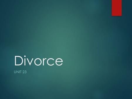 Divorce UNIT 23. Preview  Definition  History  Grounds for divorce  Stages in obtaining a divorce  Court orders  Cases.