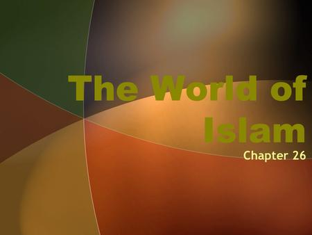 The World of Islam Chapter 26. The Ottoman Empire.
