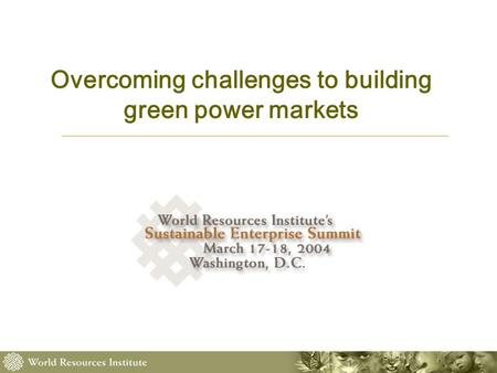 Overcoming challenges to building green power markets.