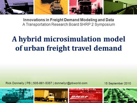 Innovations in Freight Demand Modeling and Data A Transportation Research Board SHRP 2 Symposium A hybrid microsimulation model of urban freight travel.