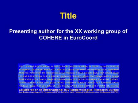 Title Presenting author for the XX working group of COHERE in EuroCoord.