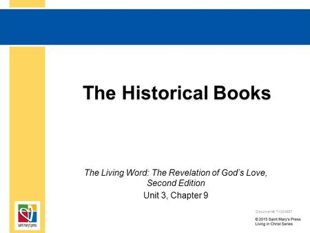 The Historical Books The Living Word: The Revelation of God's Love, Second Edition Unit 3, Chapter 9 Document#: TX004687.