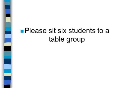 N Please sit six students to a table group. Chapter One What is Parenting?