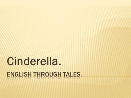 Cinderella.. What English and Russian fairy tales do you like?