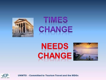 UNWTO - Committed to Tourism Travel and the MDGs.