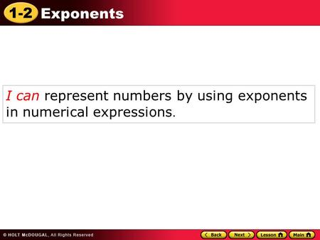 I can represent numbers by using exponents in numerical expressions.