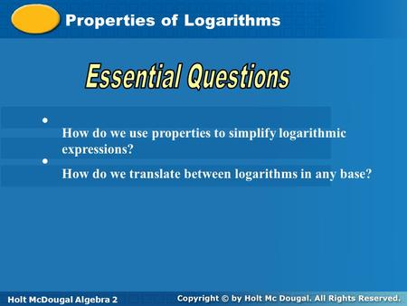 How do we use properties to simplify logarithmic expressions?
