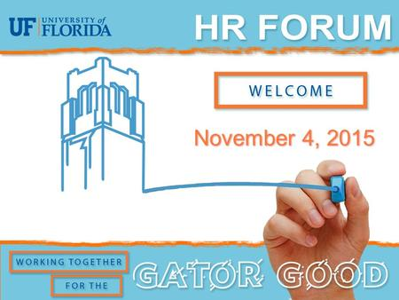 November 4, 2015. Agenda Student Employment Workforce Analytics On Target Update Position Descriptions Salary Increases Benefits Reminders UF Climate.