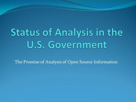 The Promise of Analysis of Open Source Information.