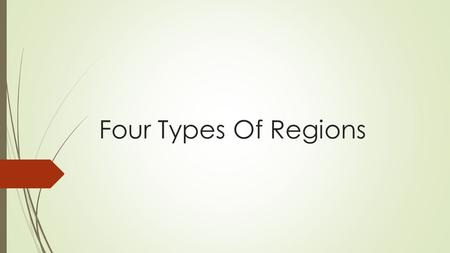 Four Types Of Regions. Political  A political nation is defined based on government or sharing of rulers.  Nations can be described as a democracy,