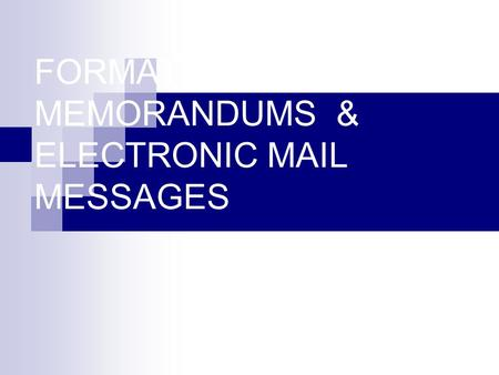 FORMATTING MEMORANDUMS & ELECTRONIC MAIL MESSAGES.