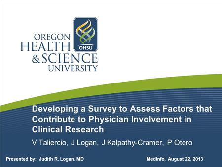 Developing a Survey to Assess Factors that Contribute to Physician Involvement in Clinical Research V Taliercio, J Logan, J Kalpathy-Cramer, P Otero Presented.