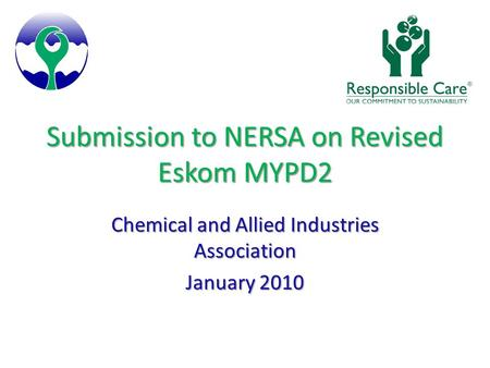 Submission to NERSA on Revised Eskom MYPD2 Chemical and Allied Industries Association January 2010.
