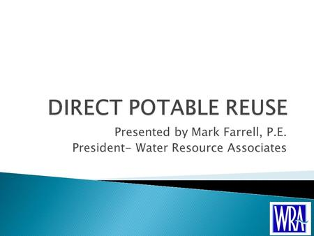 Presented by Mark Farrell, P.E. President- Water Resource Associates.