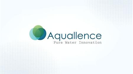 was founded in 2010 with the goal of becoming a global leader in the field of Point Of Use (POU) water purification systems. Aquallence develops and markets.