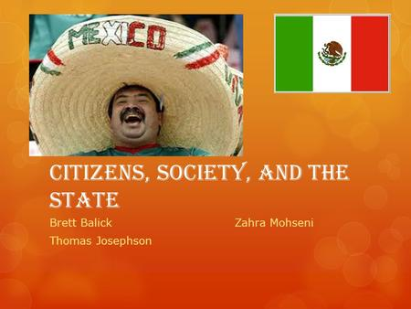 Citizens, society, and the state Brett BalickZahra Mohseni Thomas Josephson.